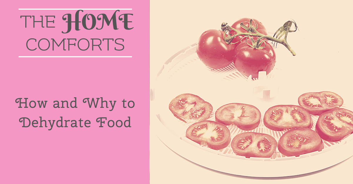 How and Why to Dehydrate Food