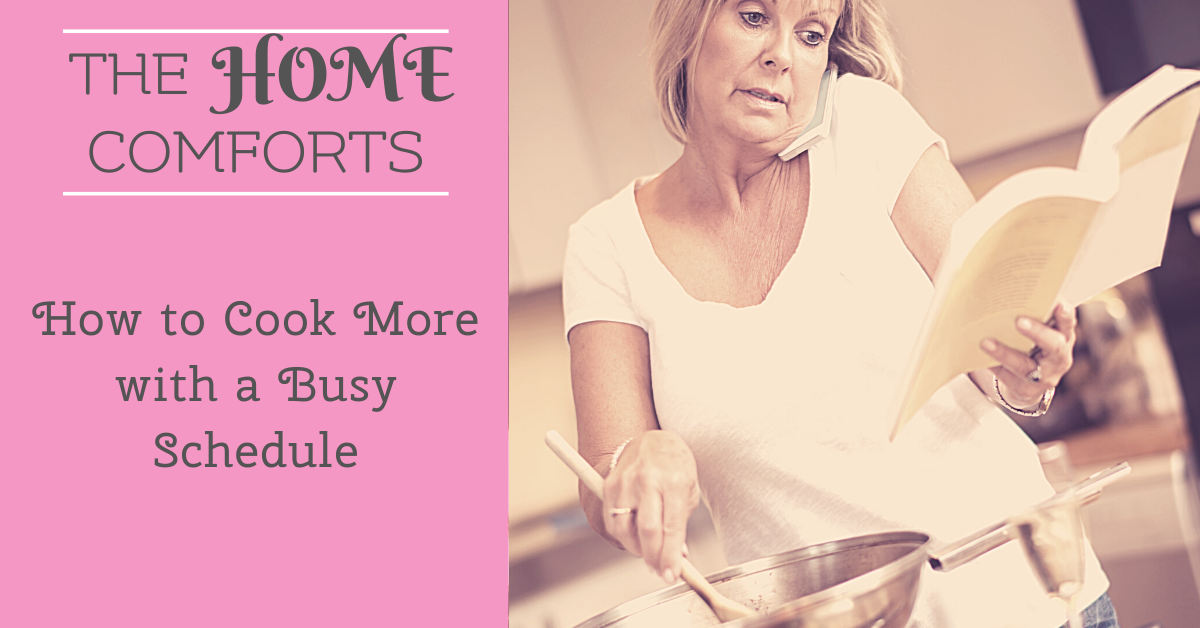 How to Cook More with a Busy Schedule