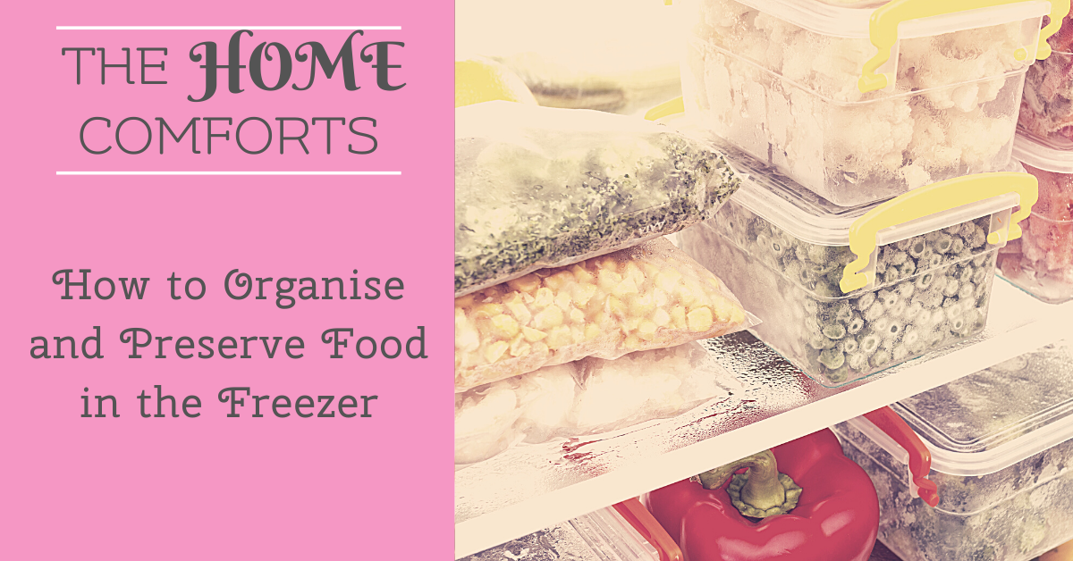 How to Organise and Preserve Food in the Freezer